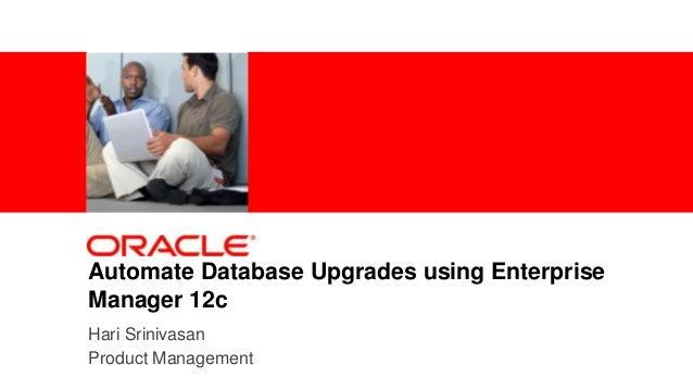 Database Upgrades Automation using Enterprise Manager 12c