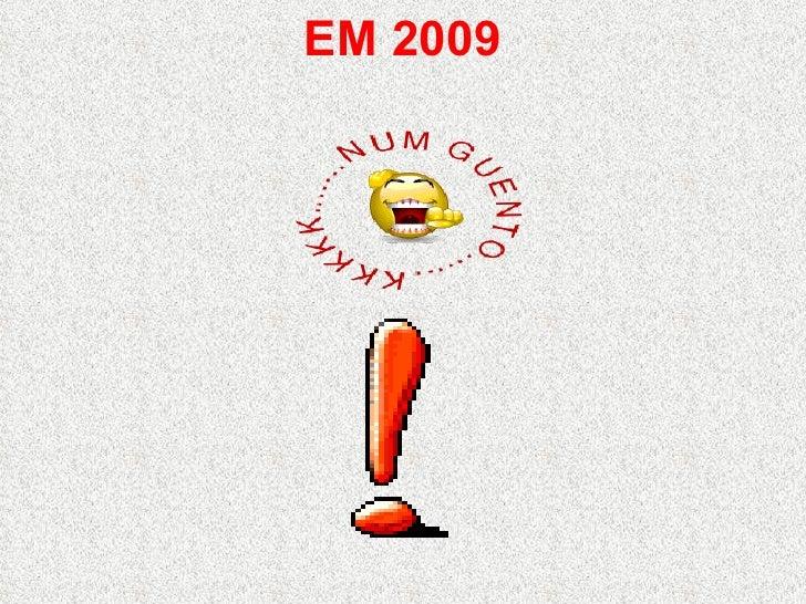 Em 2009...