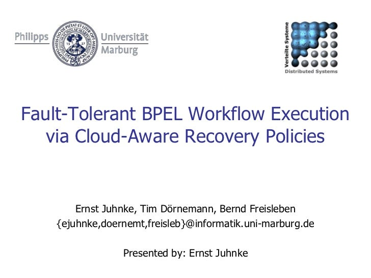 Fault-Tolerant BPEL Workflow Execution via Cloud-Aware Recovery Policies, Euromicro SEAA 2009, Patras (Greece)
