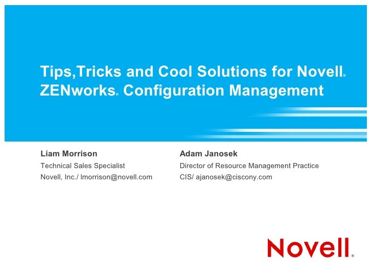 Tips,Tricks and Cool Solutions for Novell                                       ®    ZENworks Configuration Management    ...