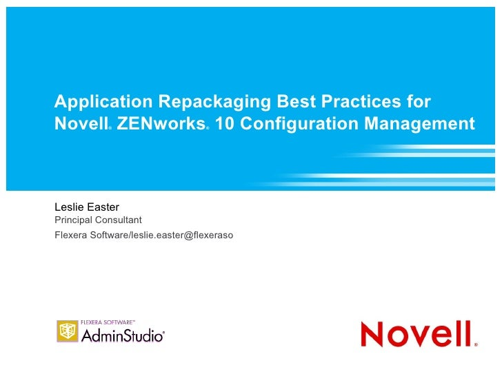 Application Repackaging Best Practices for Novell ZENworks 10 Configuration Management             ®                    ® ...