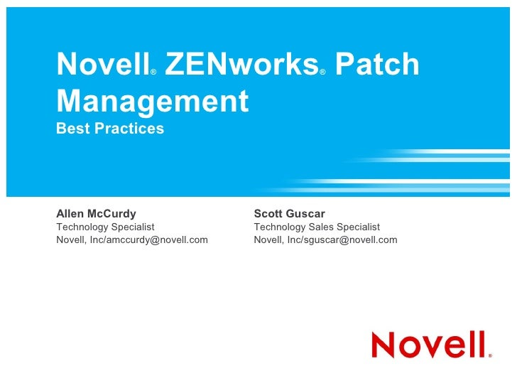 Novell ZENworks Patch                    ®                           ®    Management Best Practices     Allen McCurdy     ...