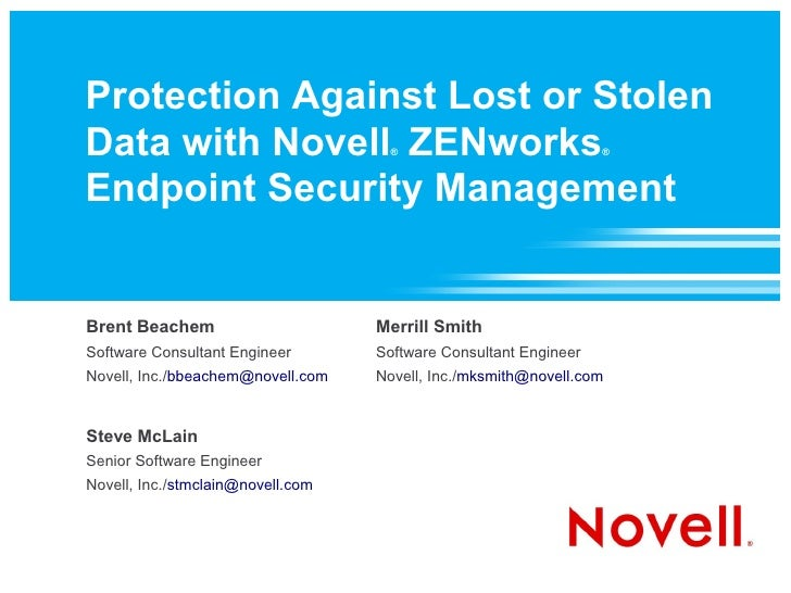 Protection Against Lost or Stolen Data with Novell ZENworks            ®                            ®    Endpoint Security...