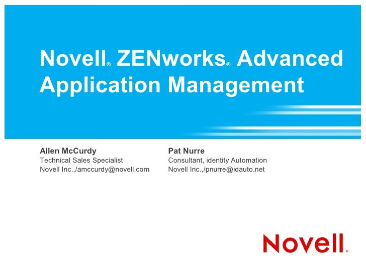Novell ZENworks Advanced                    ®                                 ®    Application Management  Allen McCurdy  ...