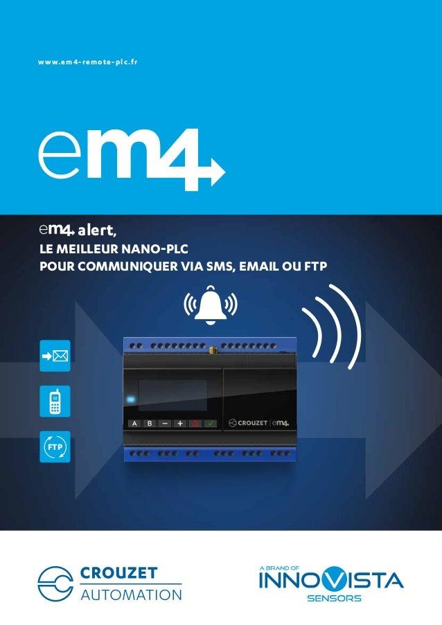 www.em4-remote-plc.fr alert, LE MEILLEUR NANO-PLC POUR COMMUNIQUER VIA SMS, EMAIL OU FTP FTP