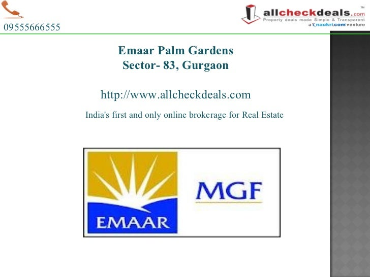 India's first and only online brokerage for Real Estate 09555666555 Emaar Palm Gardens Sector- 83, Gurgaon http://www.allc...