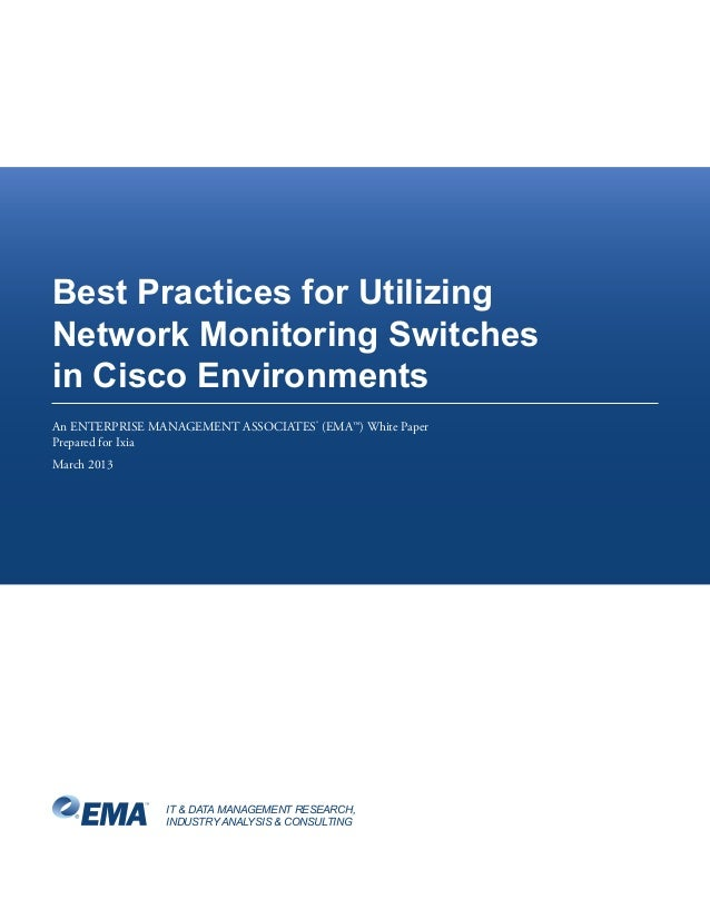 Ema best practices_for_utilizing_network_monitoring_switches_in_cisco_environments_wp