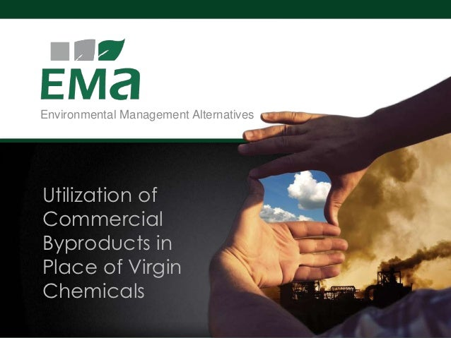 Utilization of Commercial Byproducts in Place of Virgin Chemicals