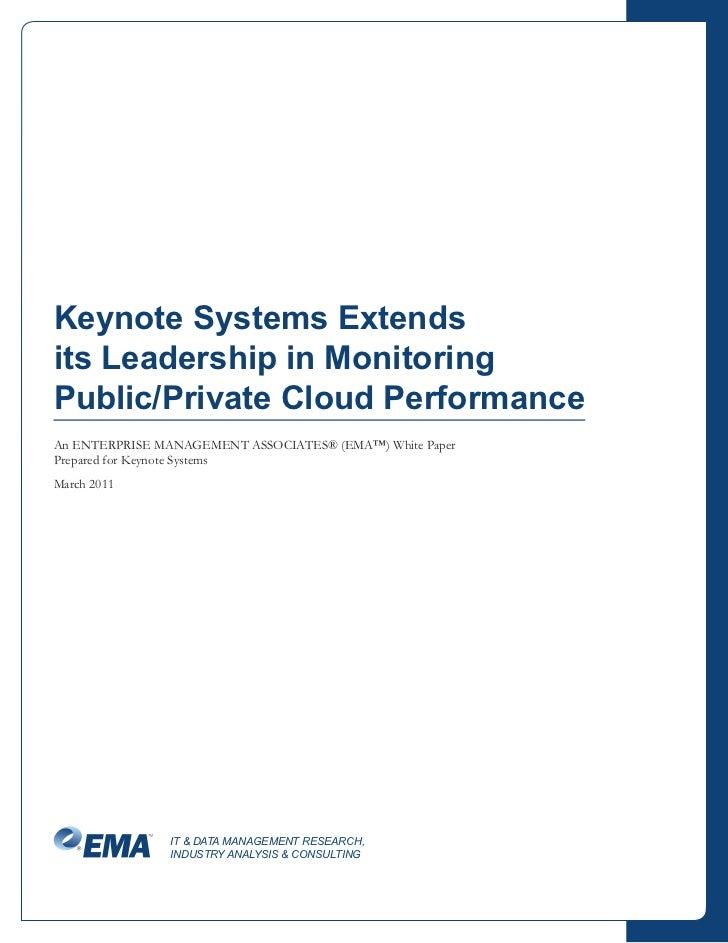 Keynote Systems Extendsits Leadership in MonitoringPublic/Private Cloud PerformanceAn ENTERPRISE MANAGEMENT ASSOCIATES® (E...