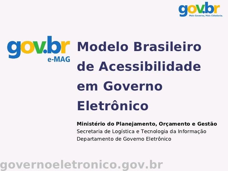 Modelo Brasileiro           de Acessibilidade           em Governo           Eletrônico           Ministério do Planejamen...
