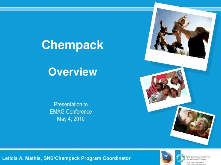 ChempackOverview <br />Presentation to <br />EMAG Conference<br />May 4, 2010<br />Leticia A. Mathis, SNS/Chempack Program...