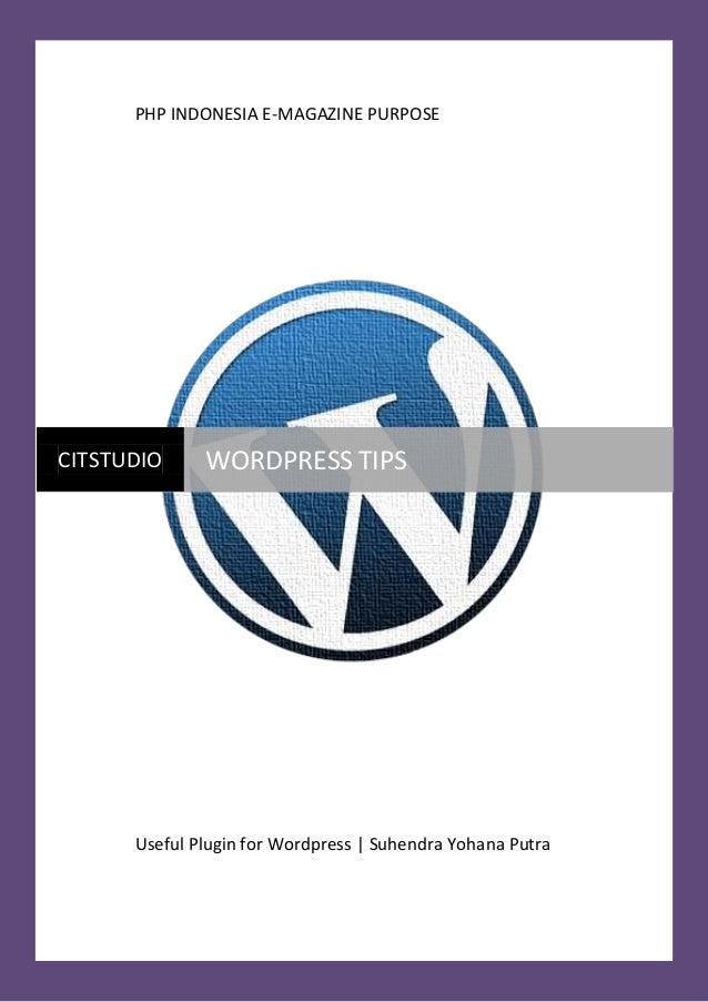 PHP INDONESIA E-MAGAZINE PURPOSE  CITSTUDIO  WORDPRESS TIPS  Useful Plugin for Wordpress   Suhendra Yohana Putra