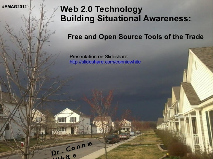 Web 2.0 Technology  Building Situational Awareness:  Free and Open Source Tools of the Trade - Sahana Eden