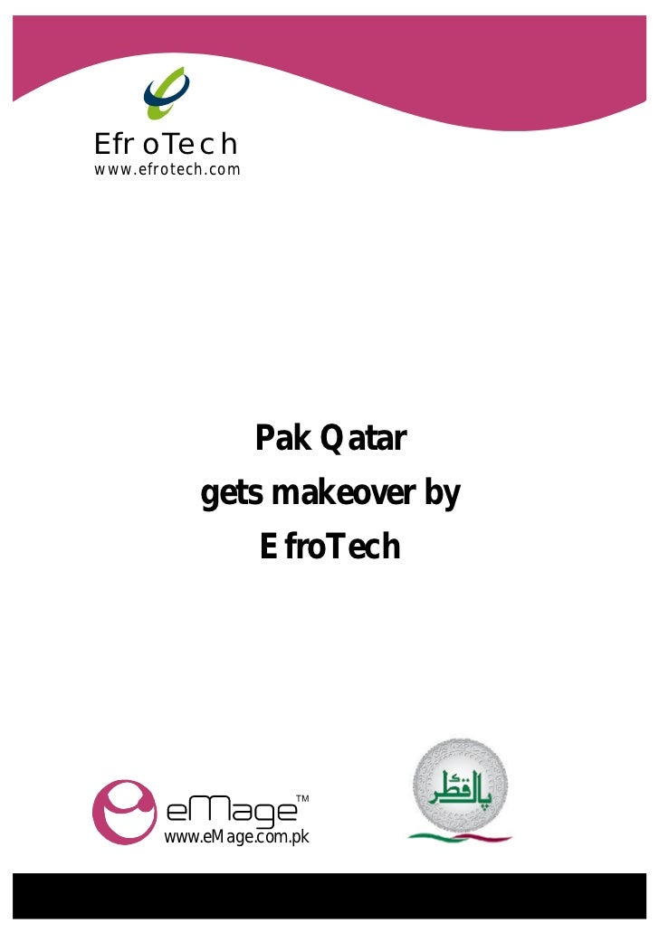 EfroTechwww.efrotech.com                   Pak Qatar           gets makeover by                   EfroTech       www.eMage...