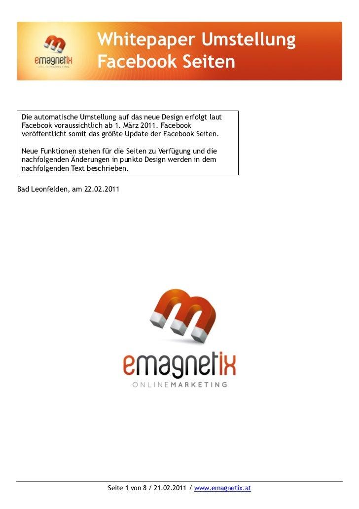 Whitepaper Umstellung                       Facebook Seiten Die automatische Umstellung auf das neue Design erfolgt laut F...
