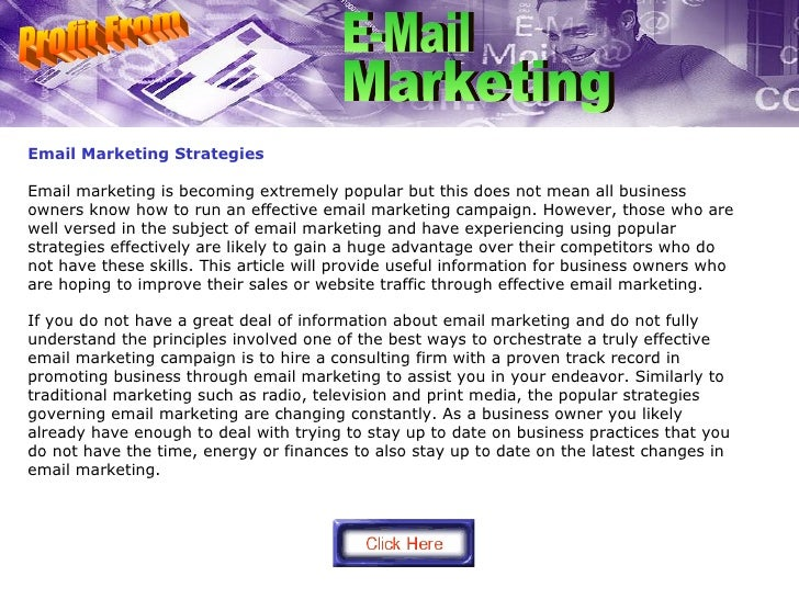Email Marketing Strategies Email marketing is becoming extremely popular but this does not mean all business owners know h...