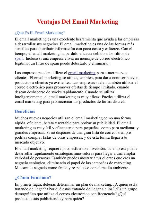 Ventajas Del Email Marketing ¿Qué Es El Email Marketing? El email marketing es una excelente herramienta que ayuda a las e...