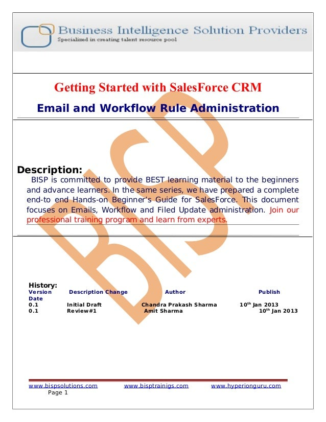 Getting Started with SalesForce CRM Email and Workflow Rule Administration Description: BISP is committed to provide BEST ...