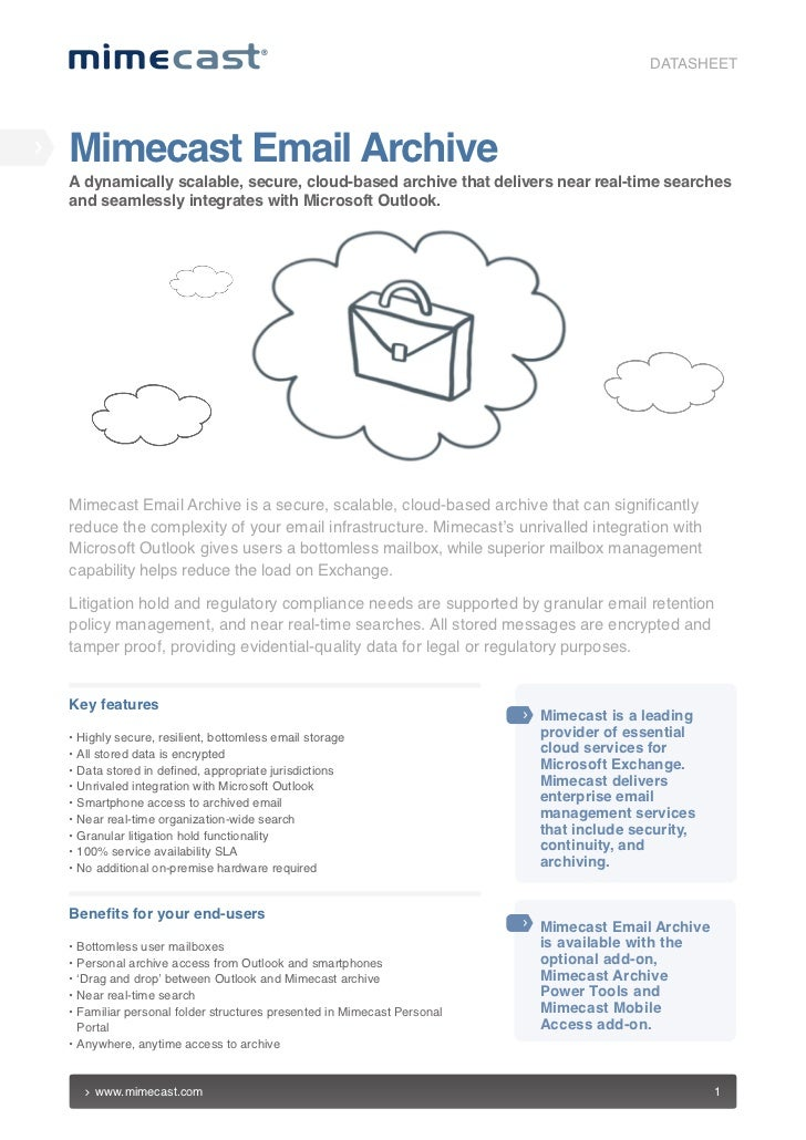 DATASHEETMimecast Email ArchiveA dynamically scalable, secure, cloud-based archive that delivers near real-time searchesan...