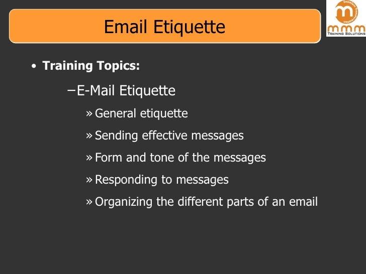 Email Etiquette <ul><ul><li>Training Topics: </li></ul></ul><ul><ul><ul><ul><li>E-Mail Etiquette </li></ul></ul></ul></ul>...
