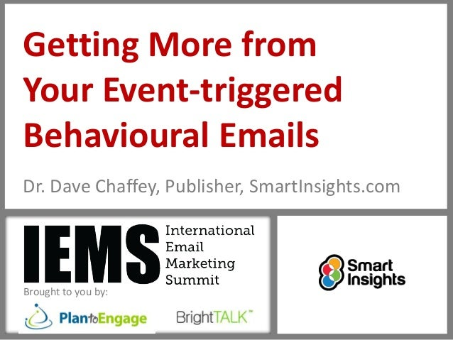 Creating more relevant, more responsive more value Event-triggered Emails