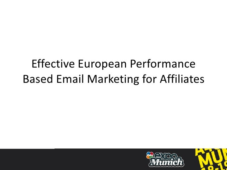 James Little, Peter Chaplin and James Mansfield - Effective European Performance Based e-mail marketing for Affiliates
