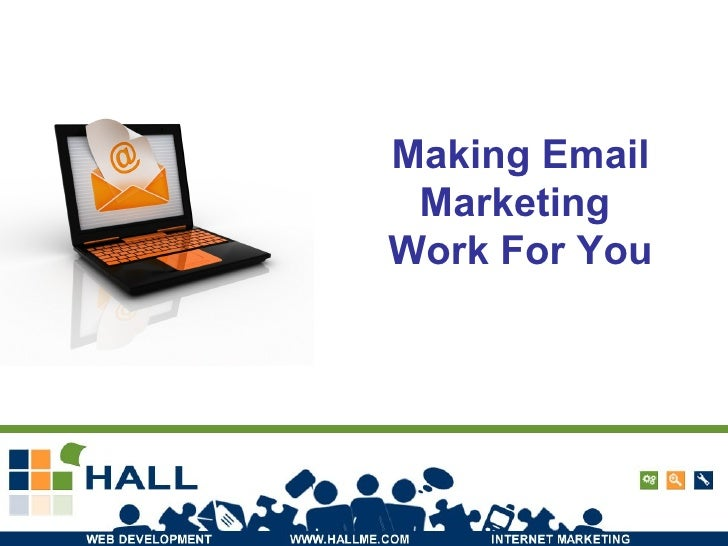 Making Email Marketing  Work For You