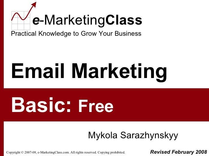 Email Marketing Mykola Sarazhynskyy Basic:  Free Revised February 2008