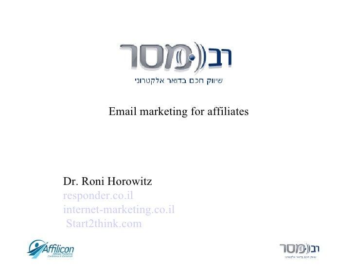 Email marketing for affiliates Dr. Roni Horowitz responder.co.il internet-marketing.co.il Start2think.com
