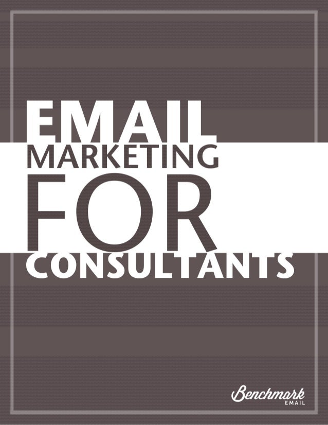 """Consulting: Reaching Out to Both New & Current Clients through Email Marketing Foreword """"You need to be aware of what othe..."""