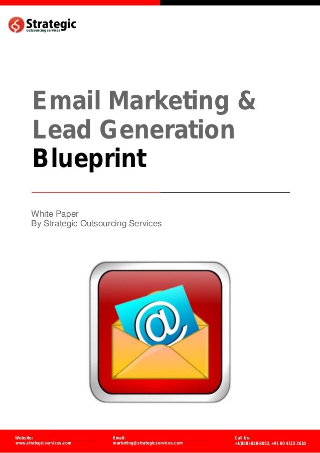 Email Marketing & Lead Generation Blueprint White Paper By Strategic Outsourcing Services  Website: www.strategicservices....
