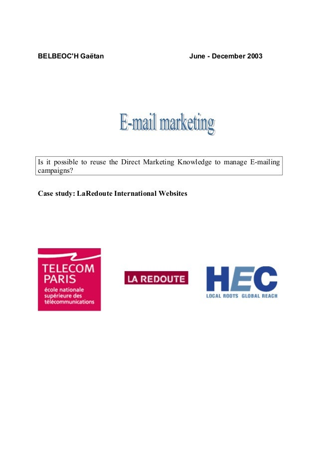 BELBEOC'H Gaëtan  June - December 2003  Is it possible to reuse the Direct Marketing Knowledge to manage E-mailing campaig...