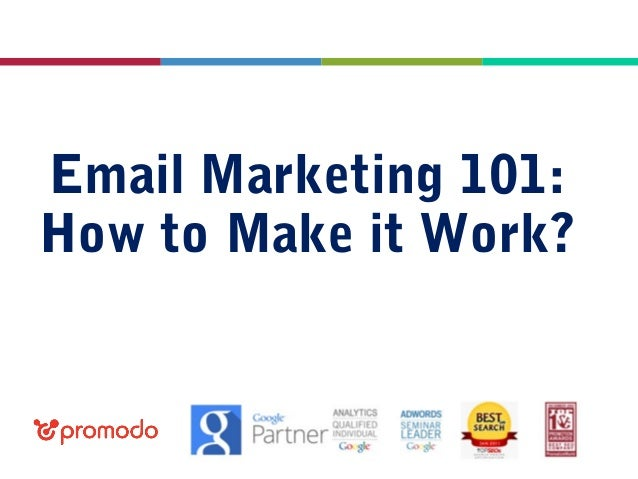 Webinar, Sept 25, 2013  Email Marketing 101: How to Make it Work?