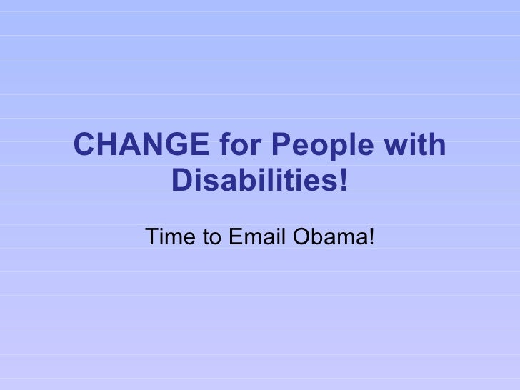 CHANGE for People with Disabilities! Time to Email Obama!