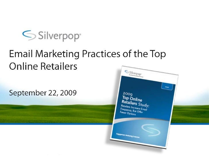Email Marketing Practices of the Top Online Retailers<br />September 22, 2009<br />