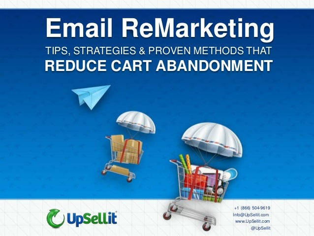 Email ReMarketingTIPS, STRATEGIES & PROVEN METHODS THATREDUCE CART ABANDONMENT                               +1 (866) 504-...