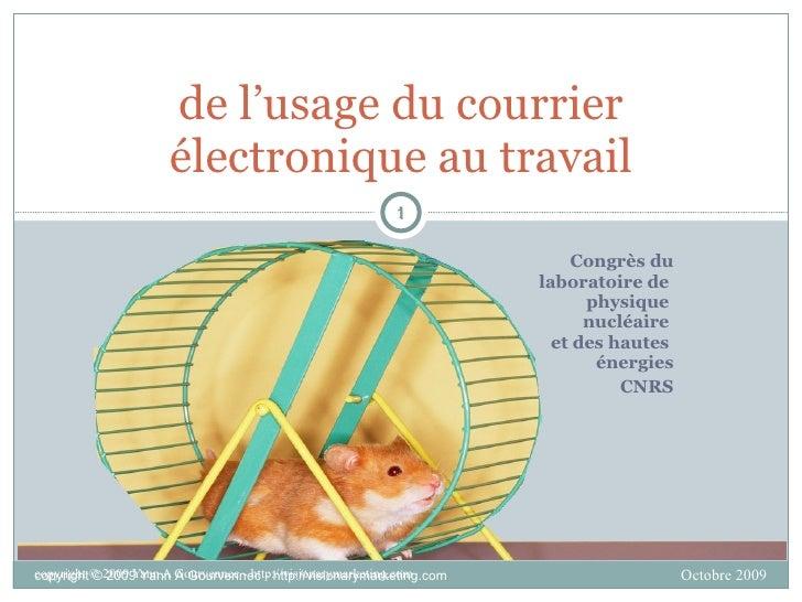 Congrès du laboratoire de  physique  nucléaire  et des hautes  énergies CNRS de l'usage du courrier électronique au travail