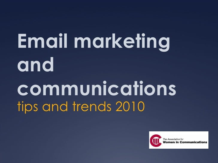 Email marketing and communications tips and trends 2010