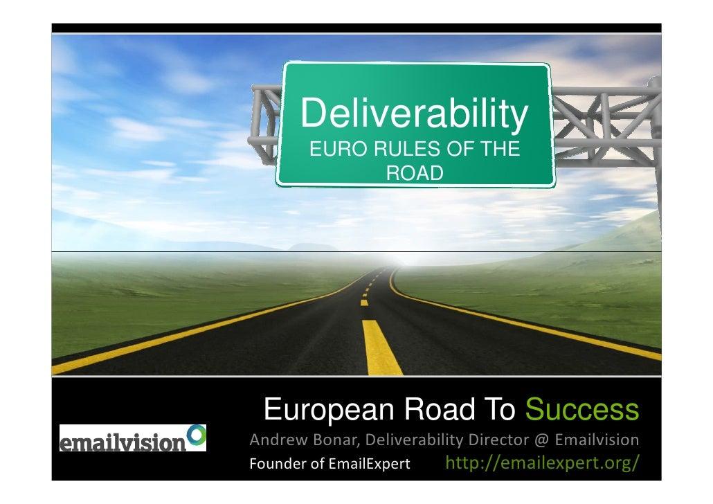 Deliverability        EURO RULES OF THE              ROAD European Road To SuccessAndrew Bonar, Deliverability Director @ ...