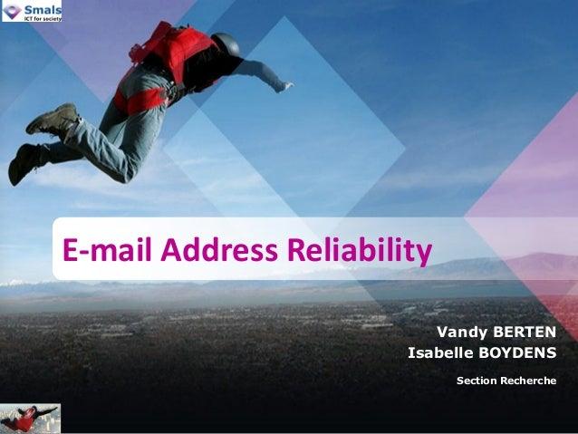 Vandy BERTEN Isabelle BOYDENS Section Recherche E-mail Address Reliability