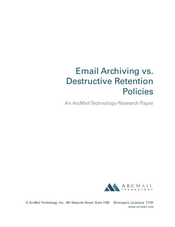 Email Archiving vs.                           Destructive Retention                                         Policies      ...