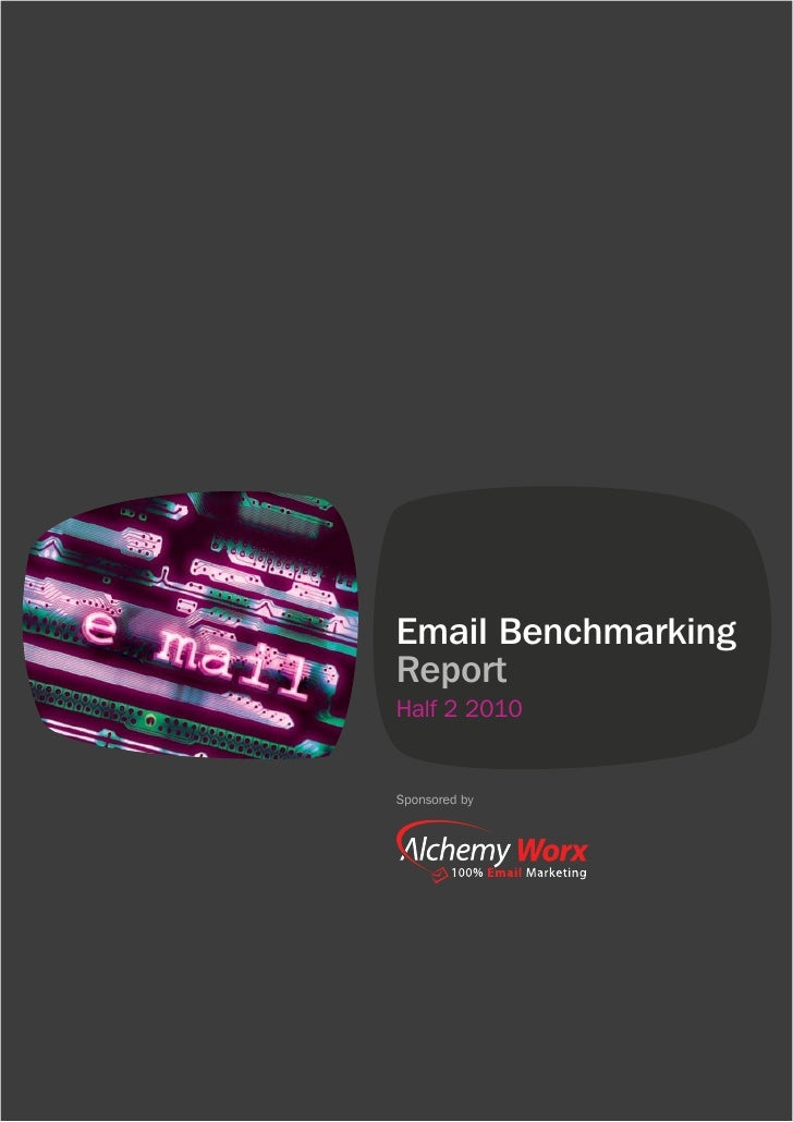 EMAIL BENCHMARKING REPORT HALF 2 2010    Email Benchmarking    Report    Half 2 2010    Sponsored by1              COPYRIG...