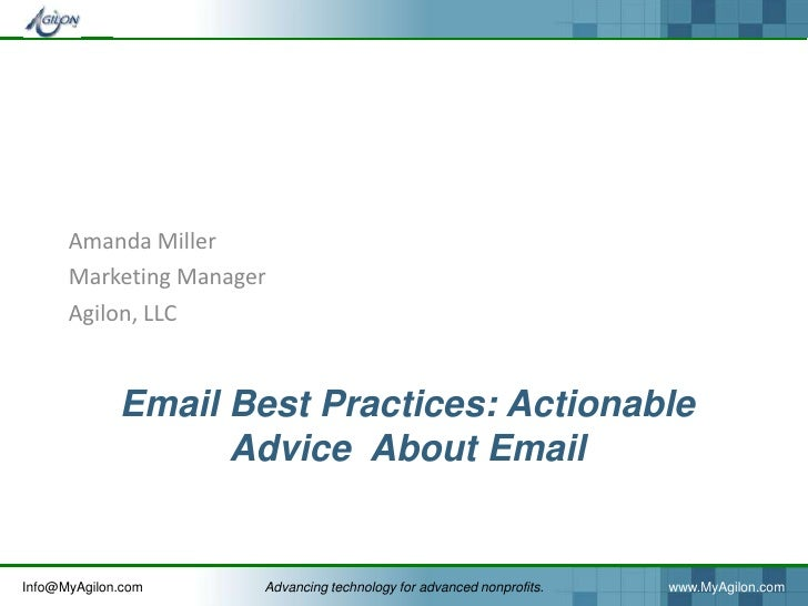 Amanda Miller      Marketing Manager      Agilon, LLC             Email Best Practices: Actionable                   Advic...