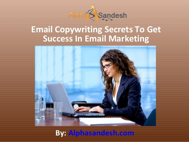 Email copywriting secrets to get success in email marketing