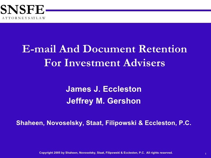 James J. Eccleston Jeffrey M. Gershon Shaheen, Novoselsky, Staat, Filipowski & Eccleston, P.C. E-mail And Document Retenti...