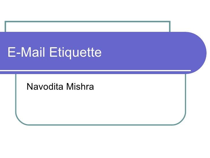 E-Mail Etiquette Navodita Mishra