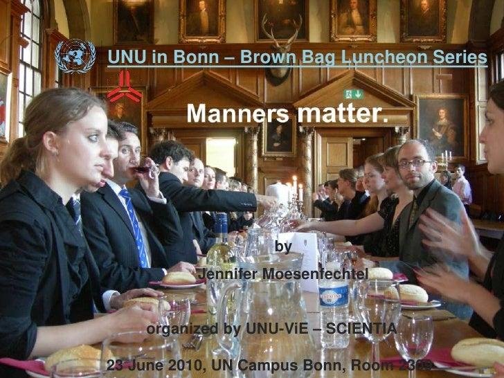 UNU in Bonn – Brown Bag Luncheon Series<br />by <br />Jennifer Moesenfechtel<br />organized by UNU-ViE – SCIENTIA<br />23 ...