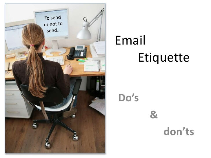 Email   EtiquetteDo's       &           don'ts