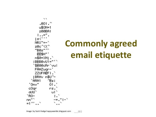 Commonly agreed email etiquette  Image: by Scott Hodge happyweeble.blogspot.com  ___002