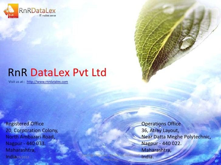 RnR DataLex Pvt Ltd Visit us at:: http://www.rnrdatalex.comRegistered Office                                              ...